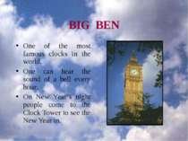 BIG BEN One of the most famous clocks in the world. One can hear the sound of...