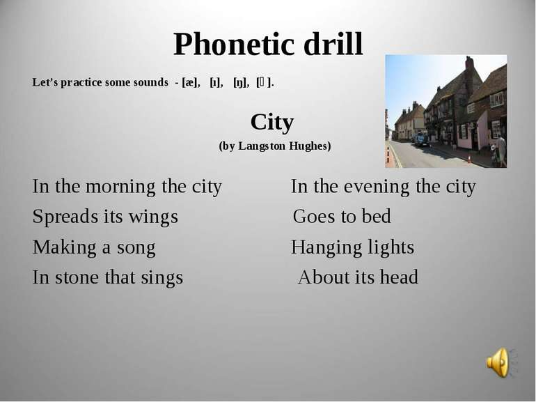 Phonetic drill Let's practice some sounds - [æ], [ı], [ŋ], [ә]. City (by Lang...