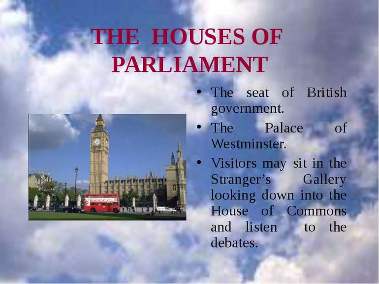 THE HOUSES OF PARLIAMENT The seat of British government. The Palace of Westmi...