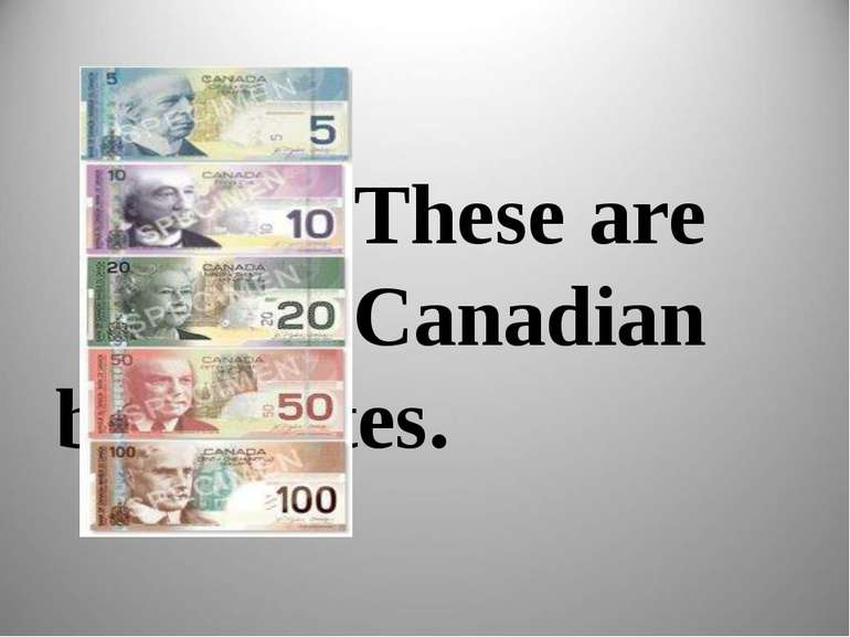 These are Canadian banknotes.