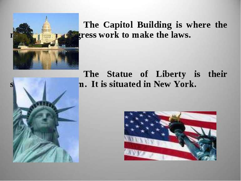 The Capitol Building is where the members of Congress work to make the laws. ...