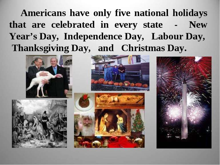 Americans have only five national holidays that are celebrated in every state...