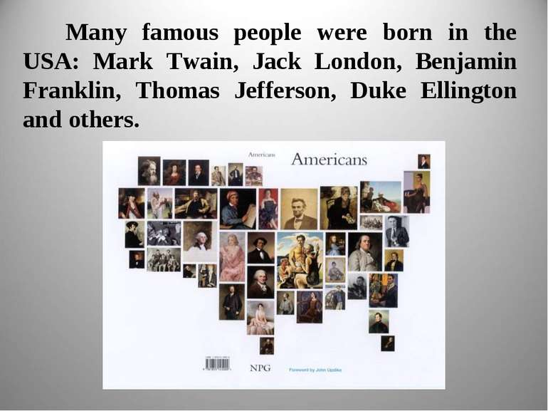 Many famous people were born in the USA: Mark Twain, Jack London, Benjamin Fr...