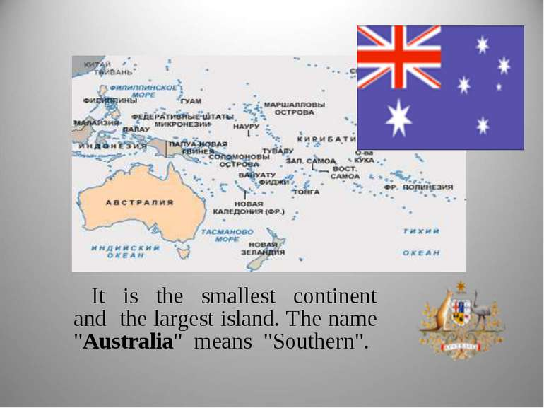 "It is the smallest continent and the largest island. The name ""Australia"" mea..."
