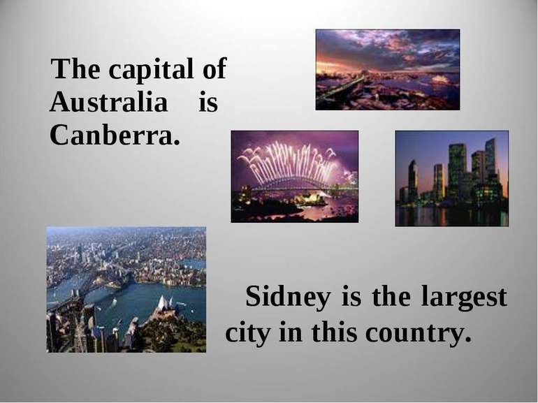 The capital of Australia is Canberra. Sidney is the largest city in this coun...