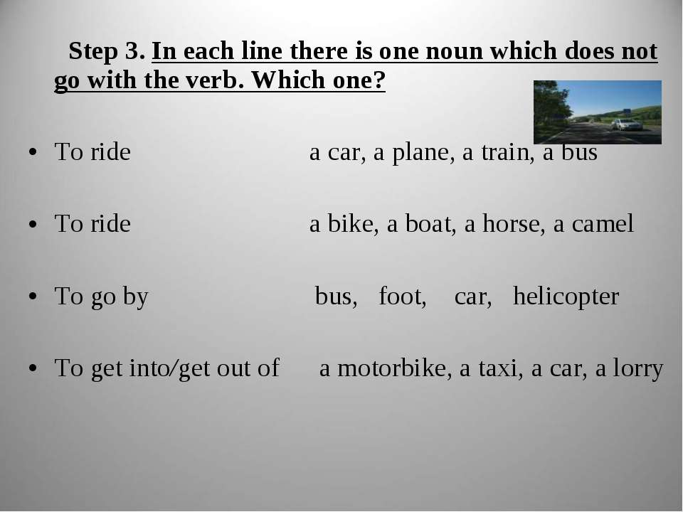 Step 3. In each line there is one noun which does not go with the verb. Which...