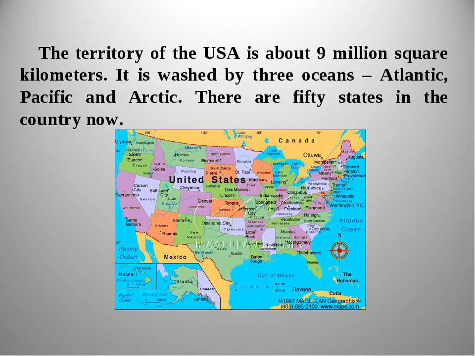 The territory of the USA is about 9 million square kilometers. It is washed b...