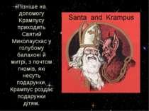 Пізніше на допомогу Крампусу приходить Святий Миколаускас у голубому балахоні...