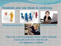 Students also use them in studying: There are a lot of computer classes where...