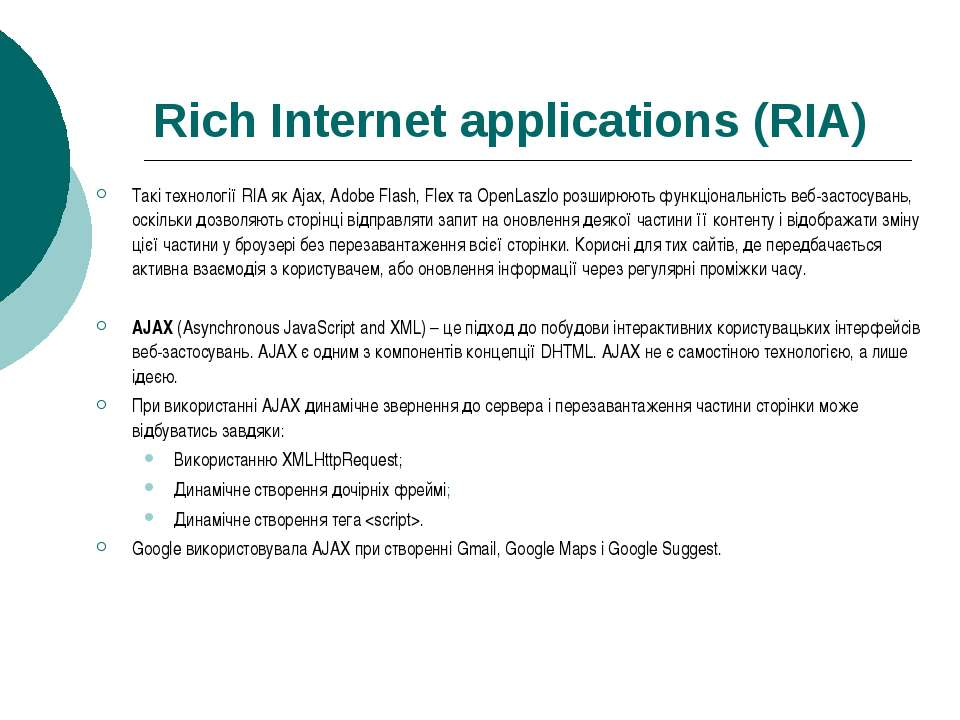 Rich Internet applications (RIA) Такі технології RIA як Ajax, Adobe Flash, Fl...