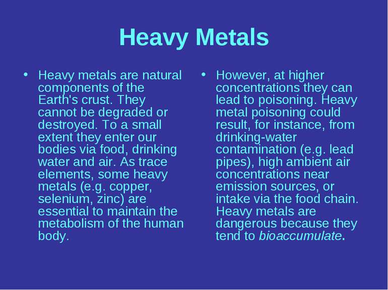 Heavy Metals Heavy metals are natural components of the Earth's crust. They c...