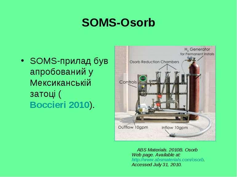 SOMS-Osorb SOMS-прилад був апробований у Мексиканській затоці (Boccieri 2010)...