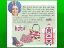 The British like to have fun with their flag. They put it on party hats, bags...