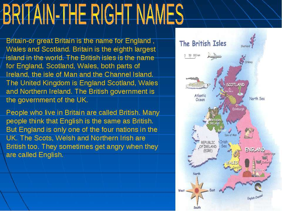 Britain-or great Britain is the name for England , Wales and Scotland. Britai...