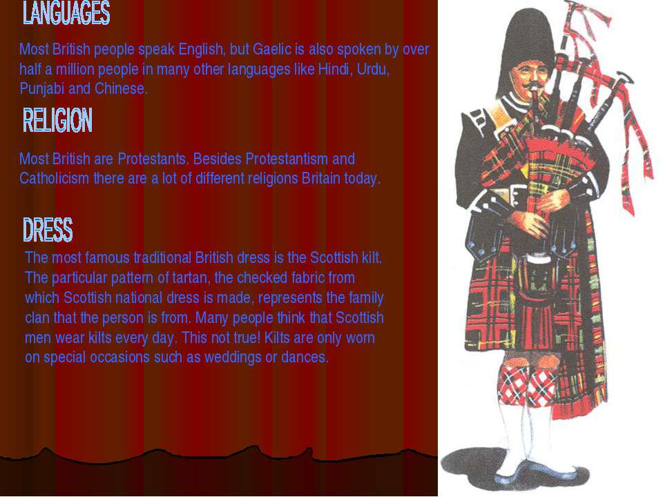 Most British people speak English, but Gaelic is also spoken by over half a m...