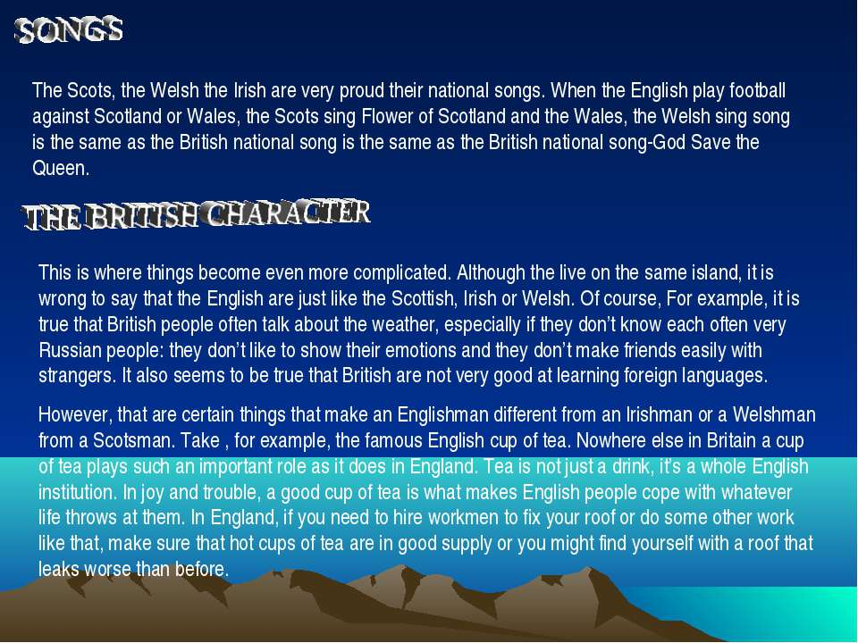 The Scots, the Welsh the Irish are very proud their national songs. When the ...