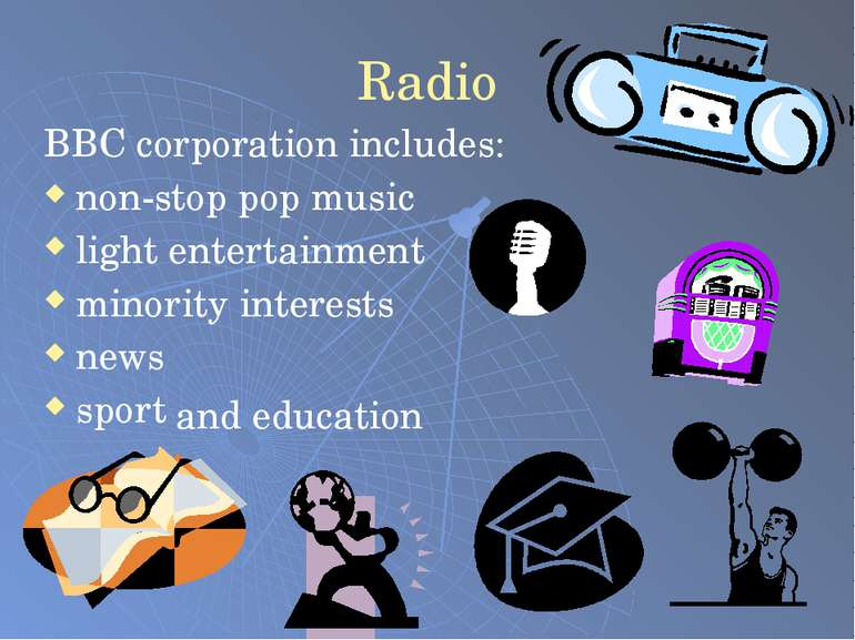 Radio BBC corporation includes: non-stop pop music light entertainment minori...