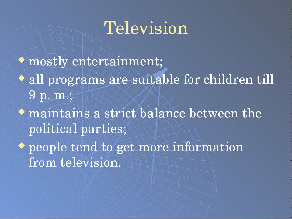 Television mostly entertainment; all programs are suitable for children till ...