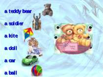 a teddy bear a soldier a kite a doll a car a ball