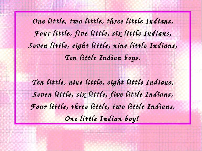 One little, two little, three little Indians, Four little, five little, six l...