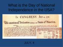 What is the Day of National Independence in the USA? JULY, 4