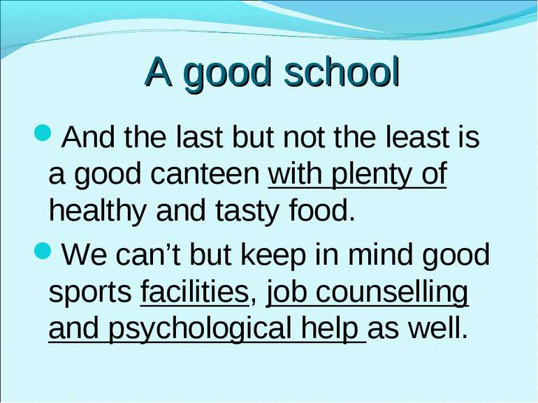 A good school And the last but not the least is a good canteen with plenty of...