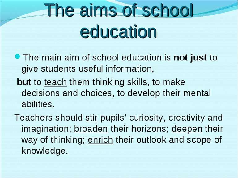 The aims of school education The main aim of school education is not just to ...
