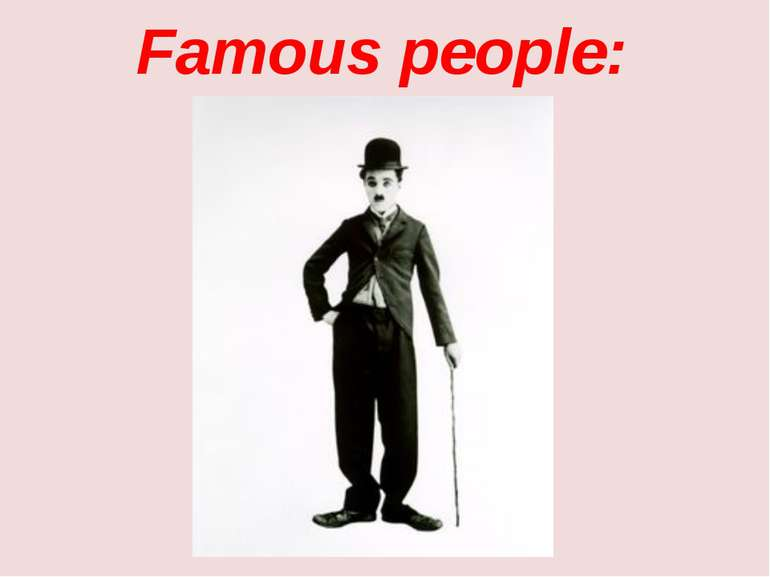 Famous people: