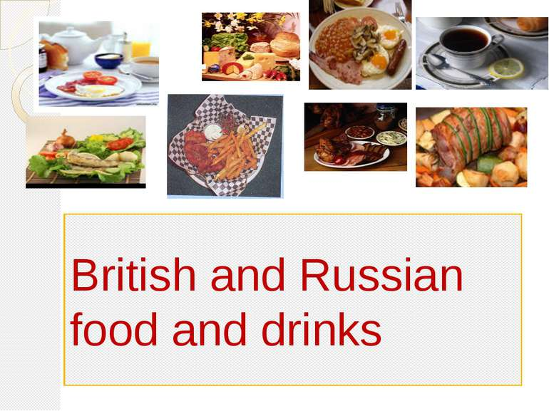 British and Russian food and drinks