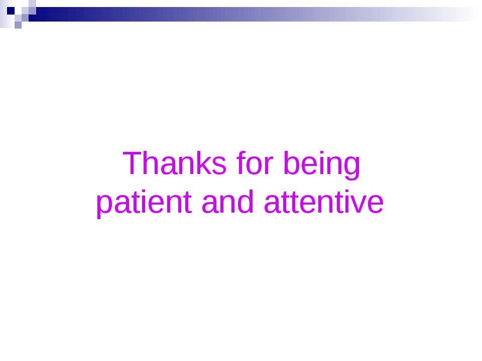 Thanks for being patient and attentive