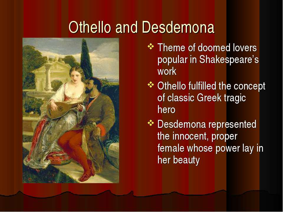 Othello and Desdemona Theme of doomed lovers popular in Shakespeare's work Ot...