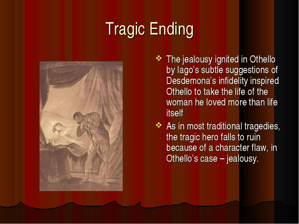 while othello is a tragic figure It is the tension between othello's victimization at the hands of a foreign culture and his own willingness to torment himself that makes him a tragic figure rather than simply iago's ridiculous puppet scene iii.