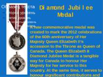 Diamond Jubilee Medal A new commemorative medal was created to mark the 2012 ...