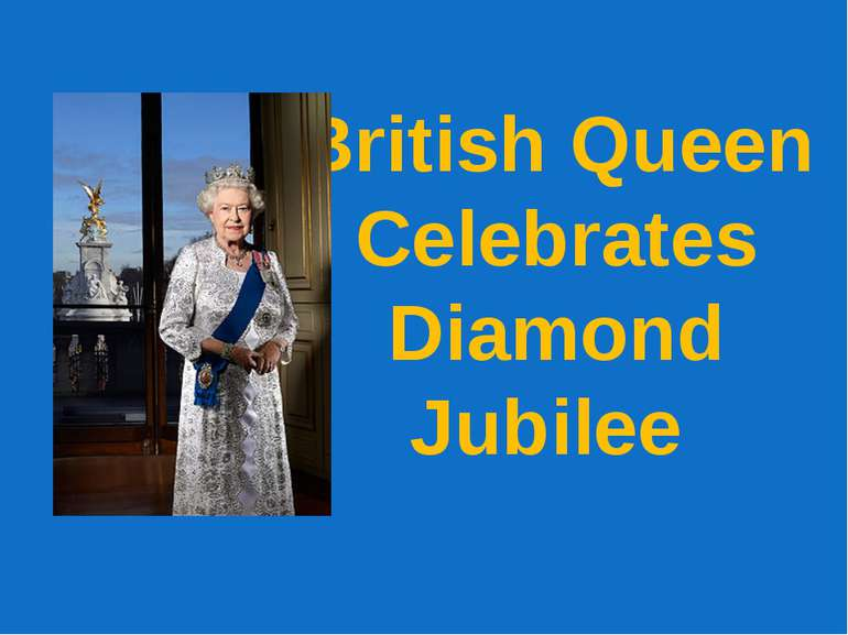 British Queen Celebrates Diamond Jubilee