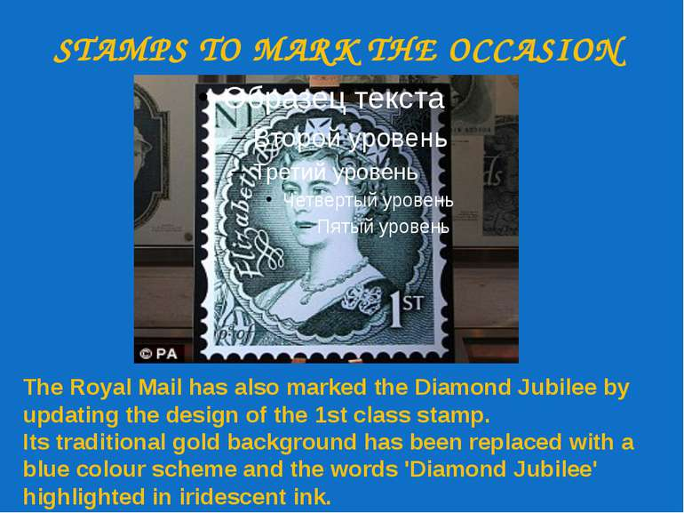 STAMPS TO MARK THE OCCASION The Royal Mail has also marked the Diamond Jubile...