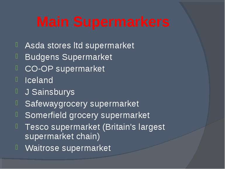 Main Supermarkers Asda stores ltd supermarket Budgens Supermarket CO-OP super...