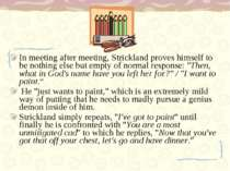 In meeting after meeting, Strickland proves himself to be nothing else but em...