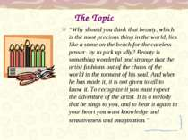 """The Topic """"Why should you think that beauty, which is the most precious thing..."""