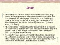 "Simile ""I asked myself whether there was not in his soul some deep- rooted in..."