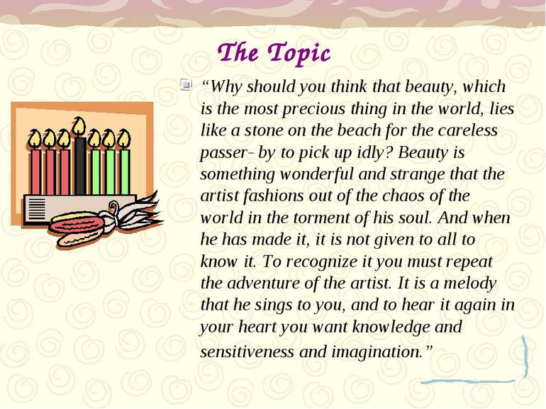 "The Topic ""Why should you think that beauty, which is the most precious thing..."