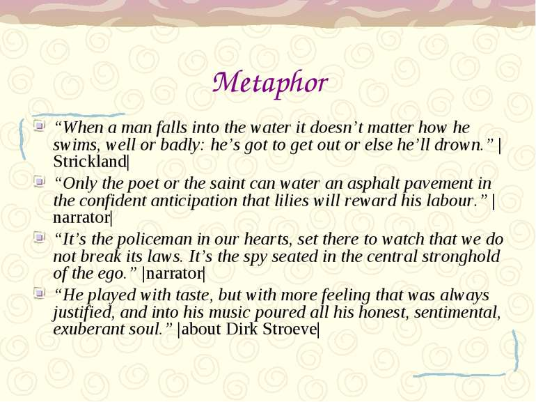 "Metaphor ""When a man falls into the water it doesn't matter how he swims, wel..."