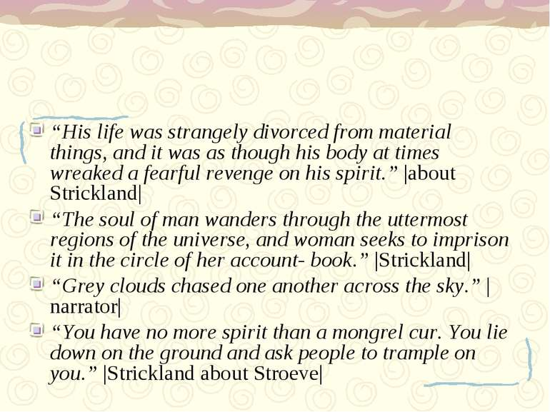 """""""His life was strangely divorced from material things, and it was as though h..."""