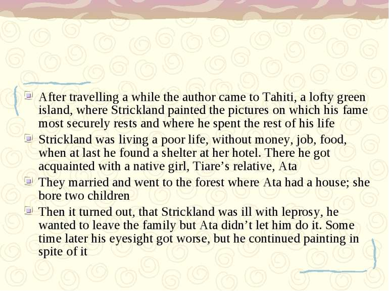 After travelling a while the author came to Tahiti, a lofty green island, whe...