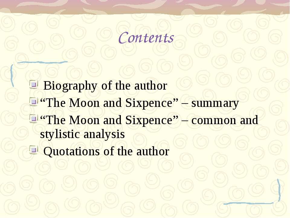"Contents Biography of the author ""The Moon and Sixpence"" – summary ""The Moon ..."