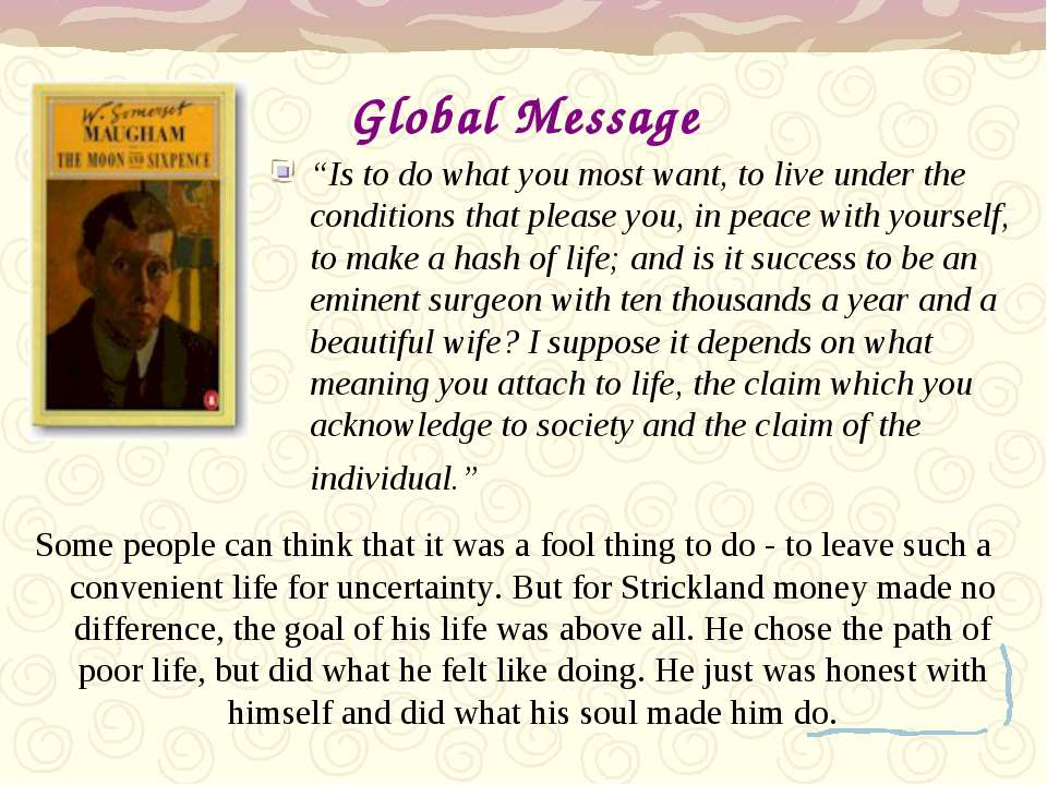 "Global Message ""Is to do what you most want, to live under the conditions tha..."