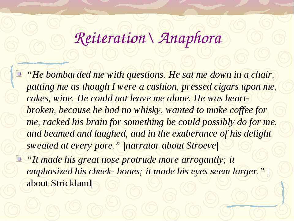 """Reiteration\ Anaphora """"He bombarded me with questions. He sat me down in a ch..."""