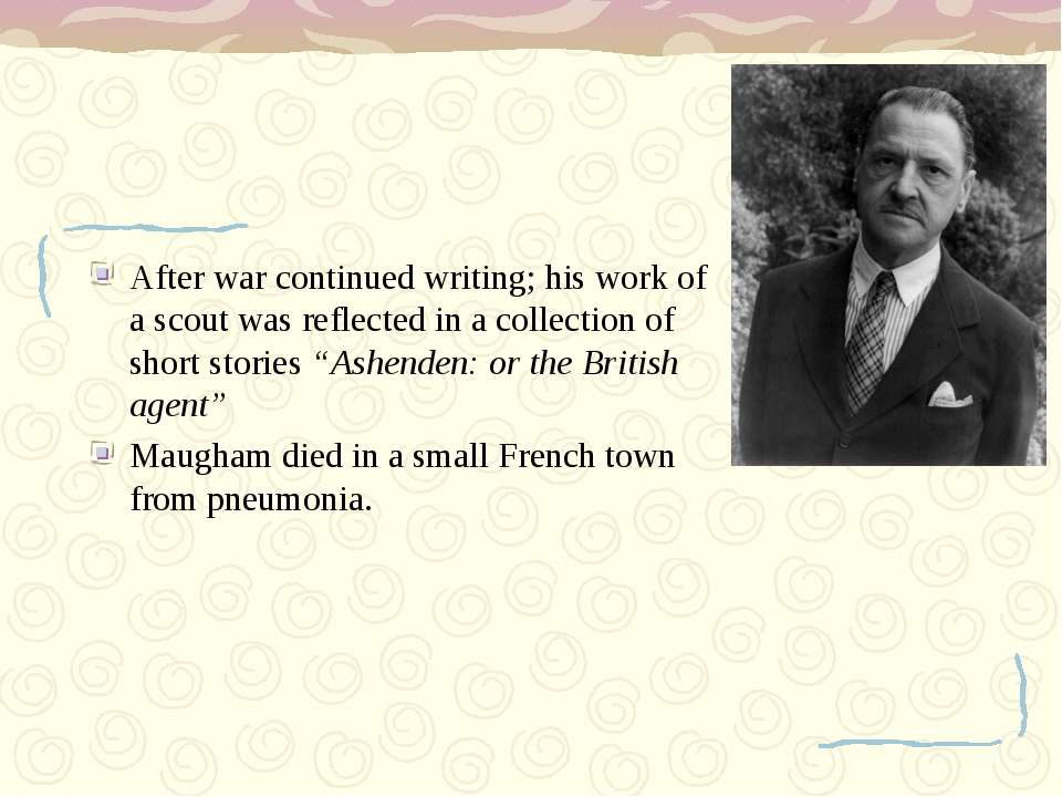 After war continued writing; his work of a scout was reflected in a collectio...