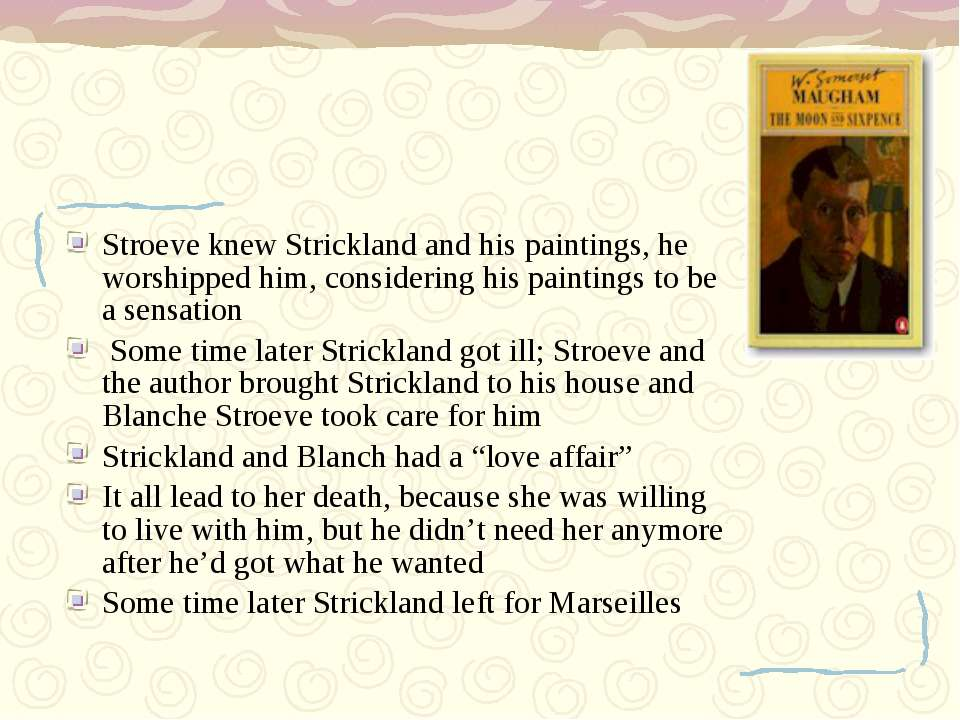 Stroeve knew Strickland and his paintings, he worshipped him, considering his...