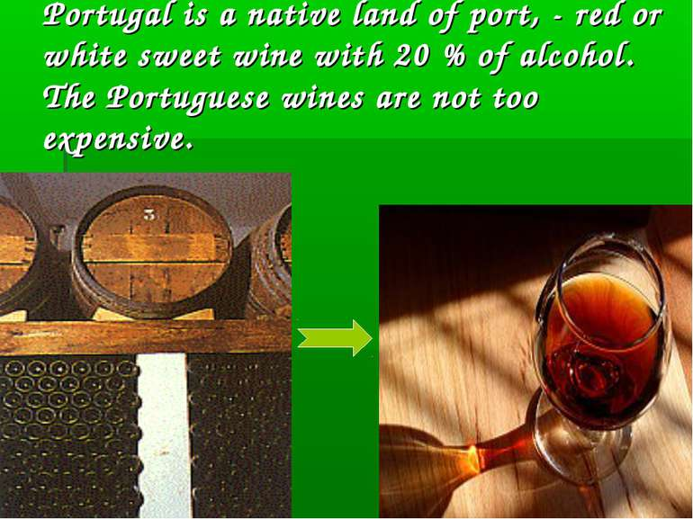 Portugal is a native land of port, - red or white sweet wine with 20 % of alc...