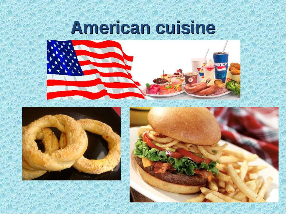 Traditions for American continental cuisine